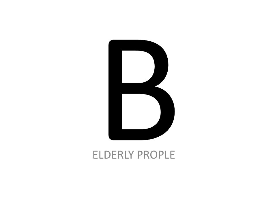 B ELDERLY PROPLE