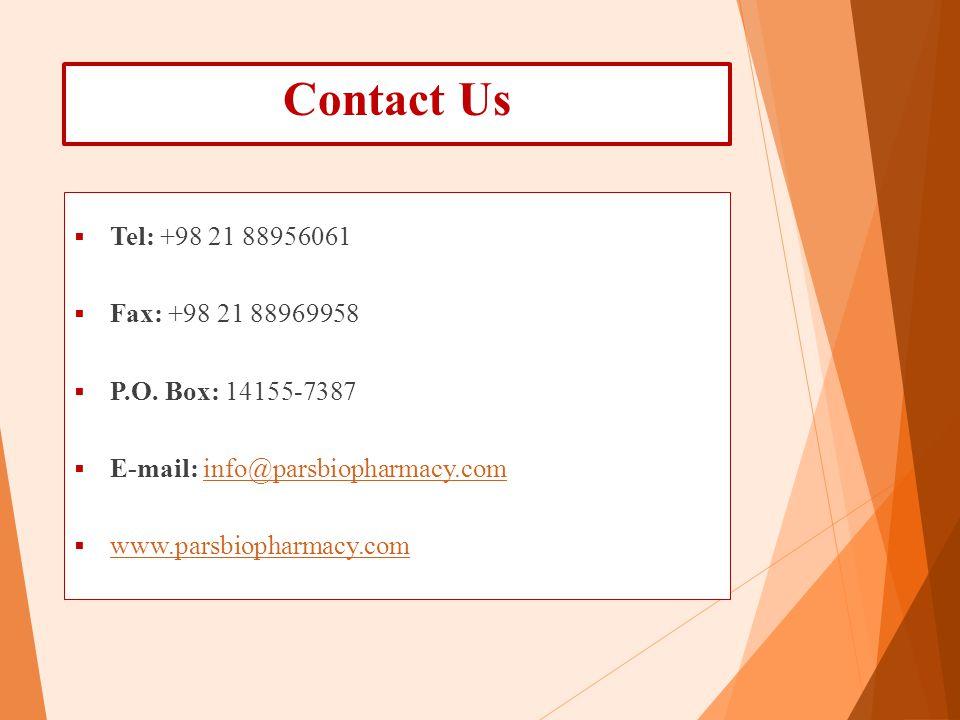 Contact Us Tel: +98 21 88956061. Fax: +98 21 88969958. P.O. Box: 14155-7387. E-mail: info@parsbiopharmacy.com.