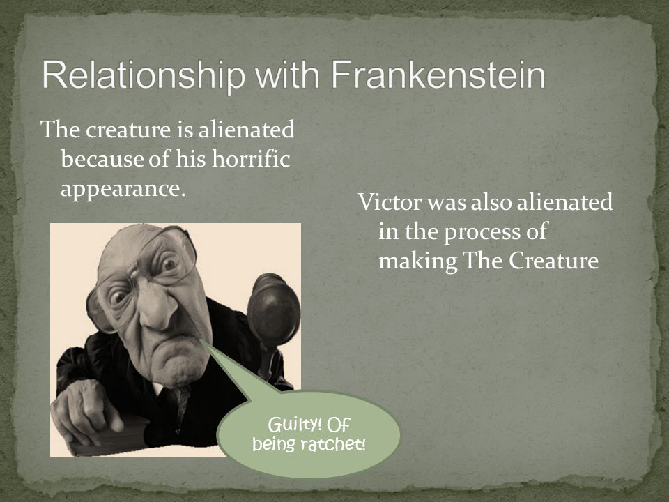 Relationship with Frankenstein