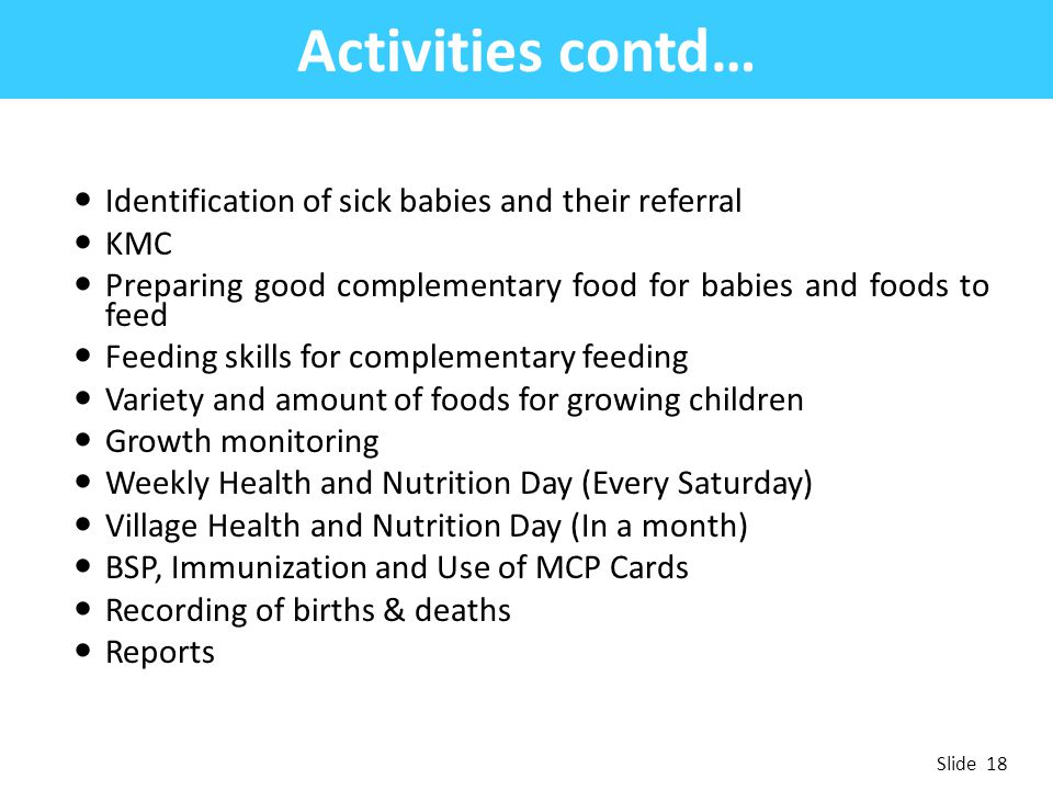 Activities contd… Identification of sick babies and their referral KMC
