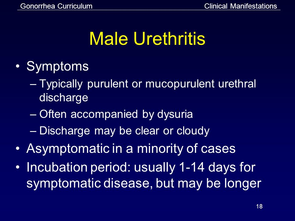 Male Urethritis Symptoms Asymptomatic in a minority of cases