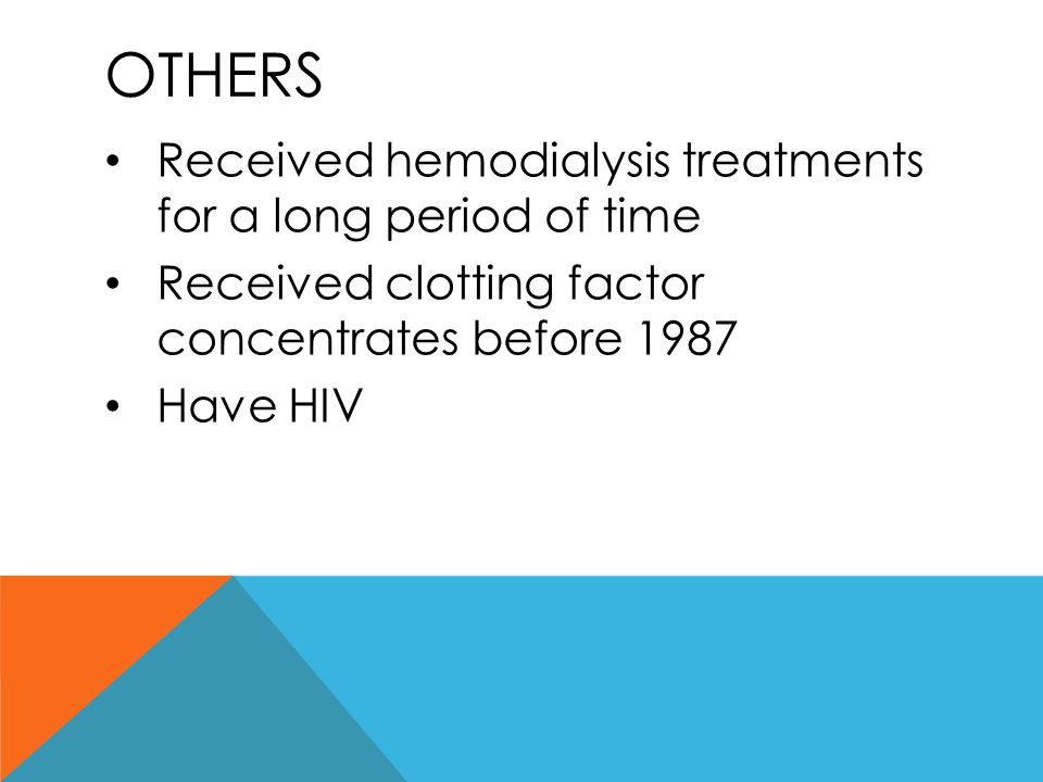 Others Received hemodialysis treatments for a long period of time