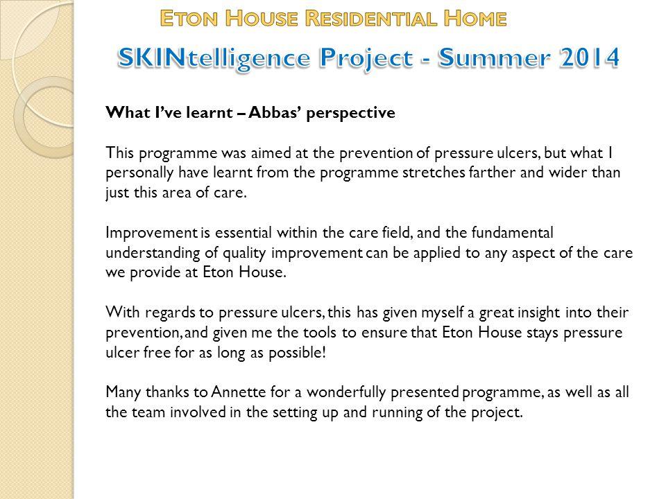 Eton House Residential Home SKINtelligence Project - Summer 2014