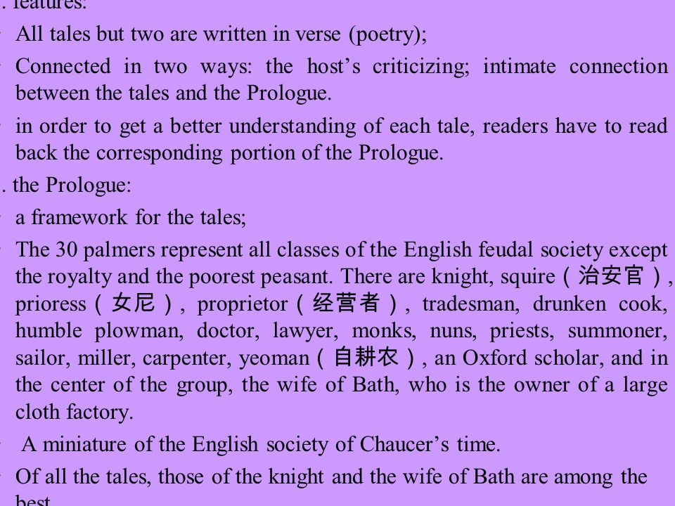 2. features: All tales but two are written in verse (poetry);