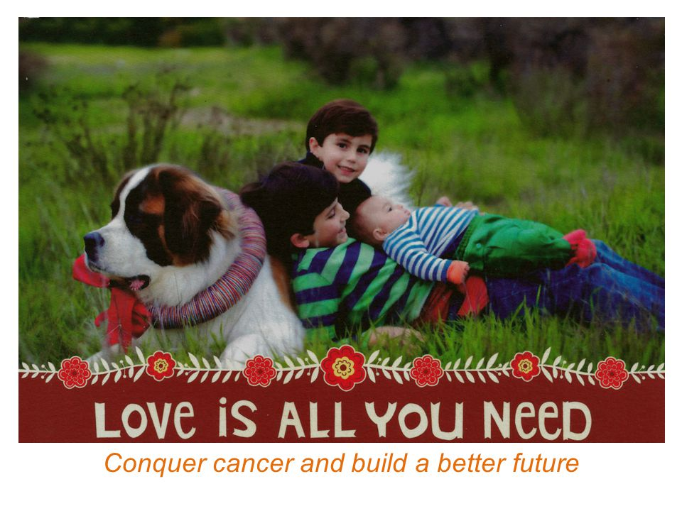 Conquer cancer and build a better future