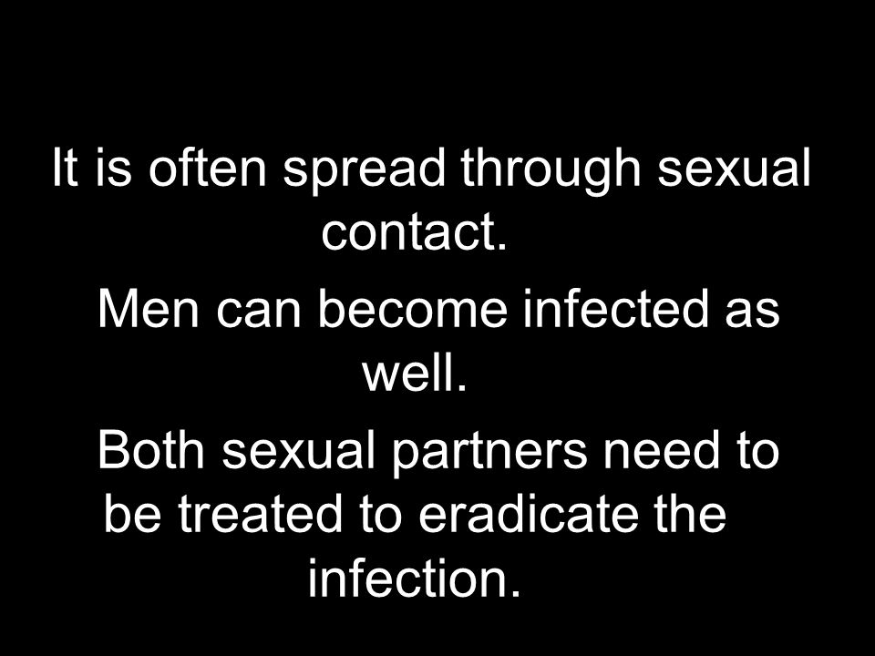 It is often spread through sexual contact