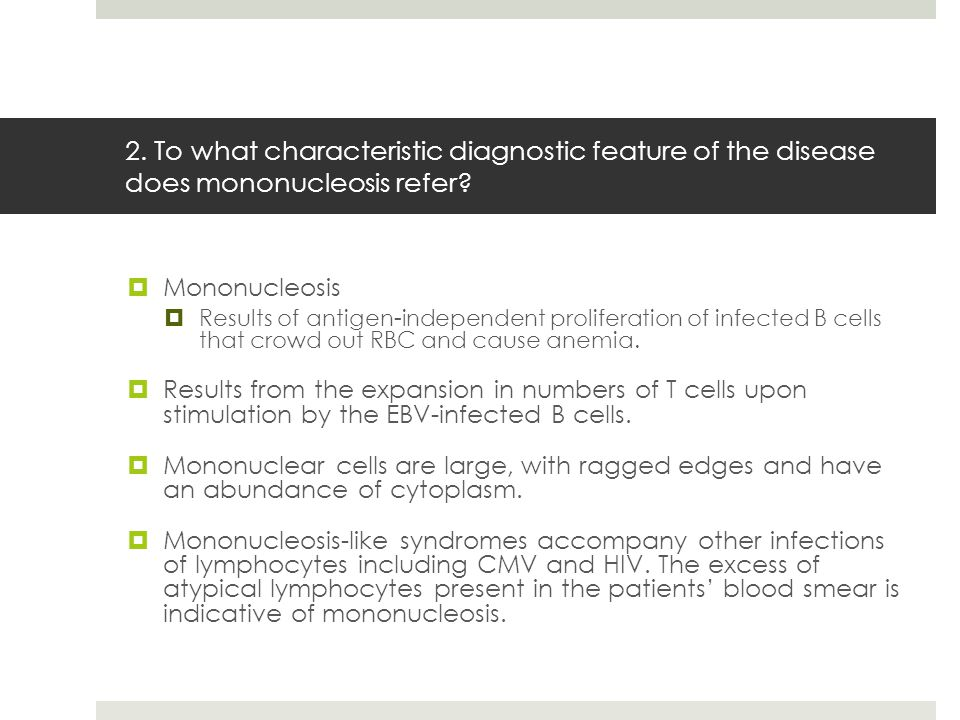2. To what characteristic diagnostic feature of the disease does mononucleosis refer