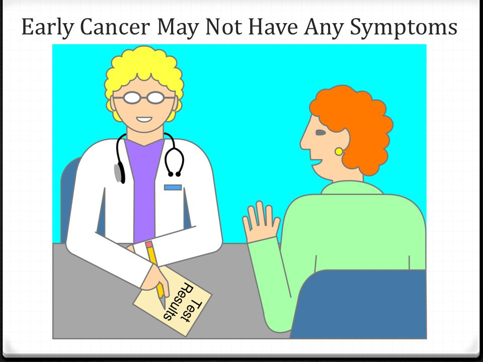 Early Cancer May Not Have Any Symptoms