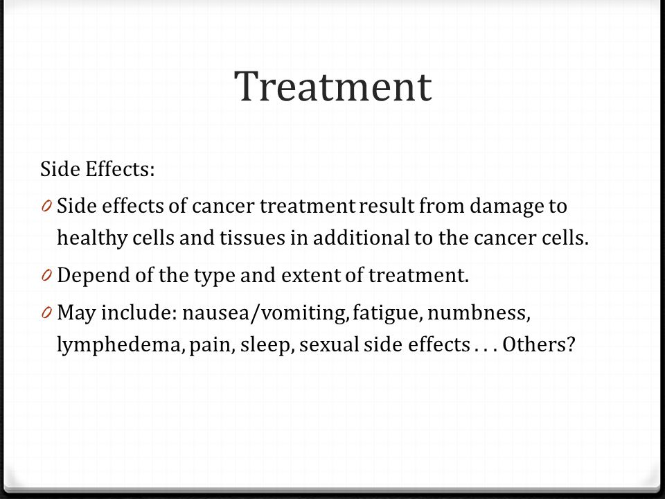 Treatment Side Effects: