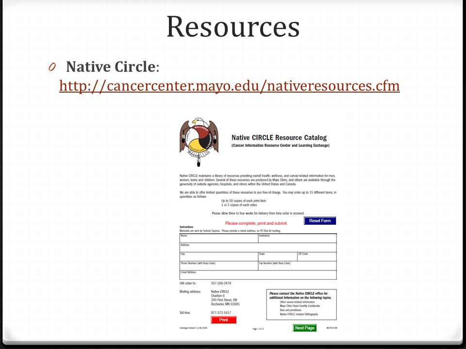 Resources Native Circle: http://cancercenter.mayo.edu/nativeresources.cfm