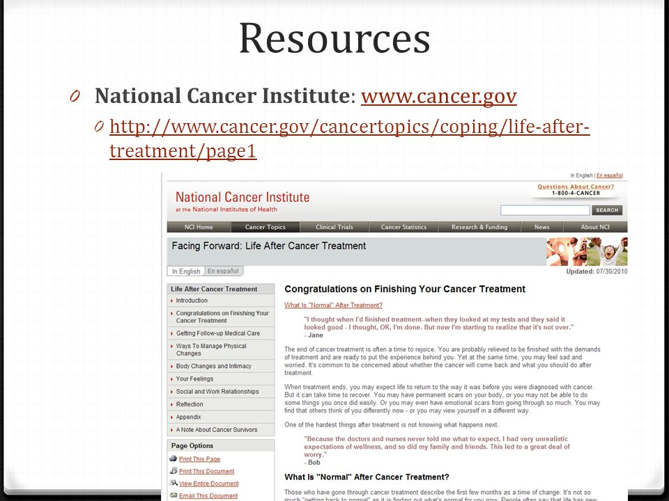 Resources National Cancer Institute: www.cancer.gov
