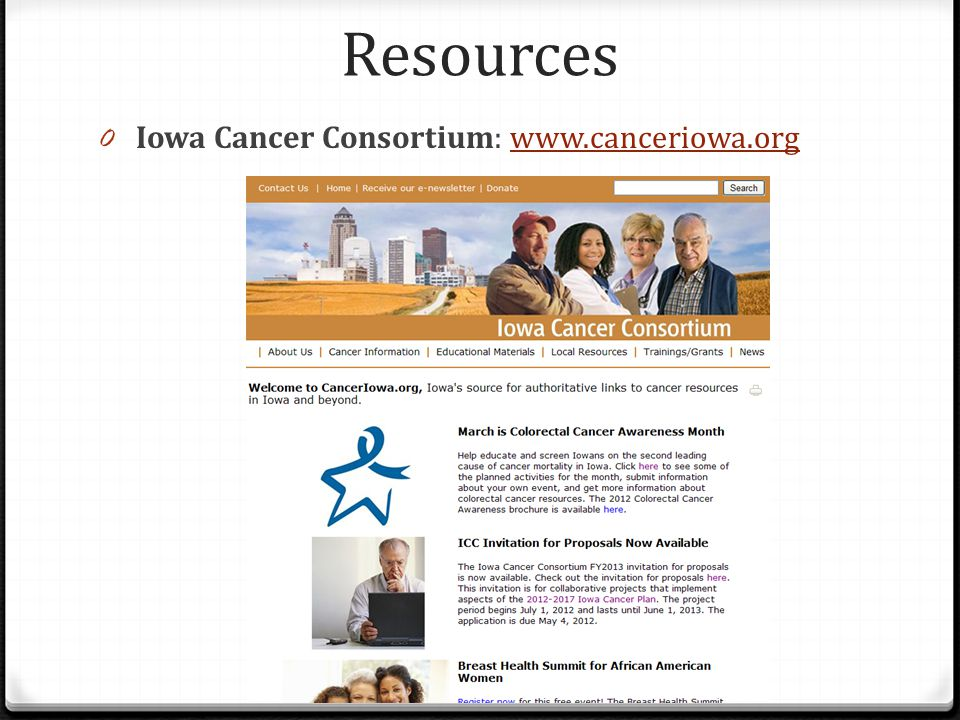 Resources Iowa Cancer Consortium: www.canceriowa.org