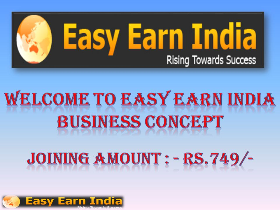 WELCOME TO EASY EARN INDIA BUSINESS CONCEPT