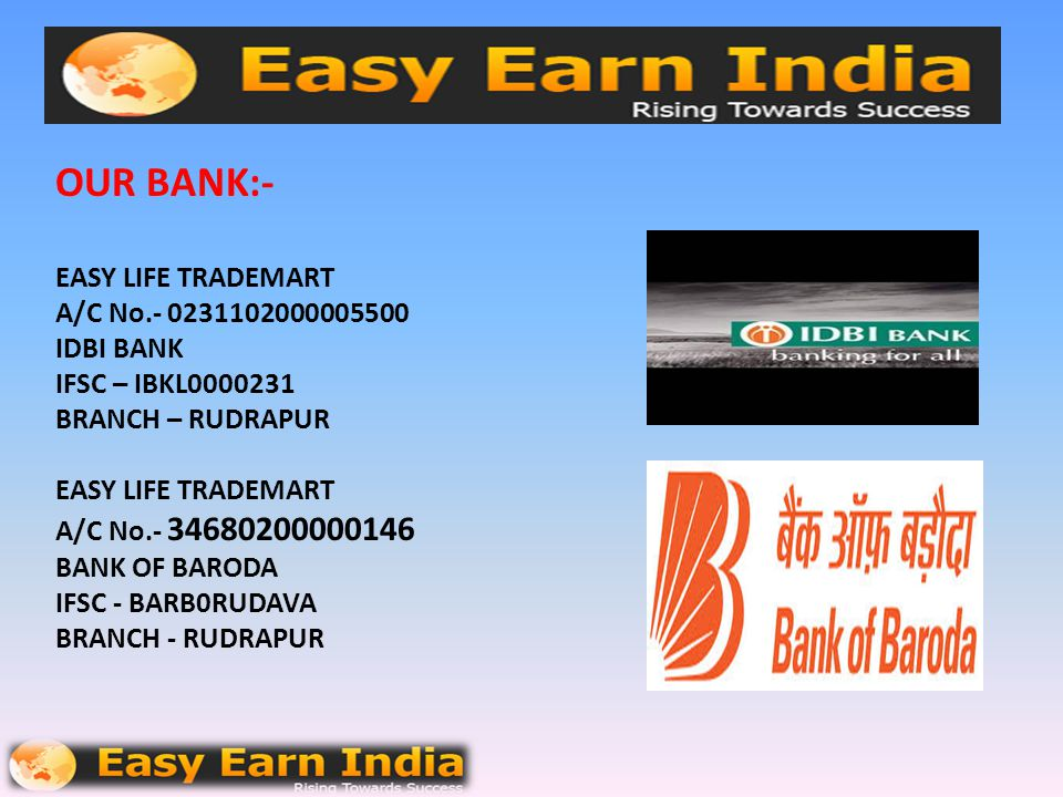 OUR BANK:- EASY LIFE TRADEMART A/C No