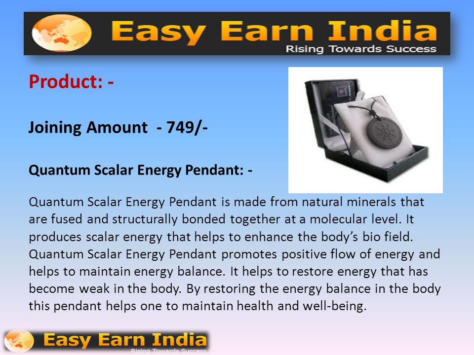 Product: - Joining Amount - 749/- Quantum Scalar Energy Pendant: - Quantum Scalar Energy Pendant is made from natural minerals that are fused and structurally bonded together at a molecular level.