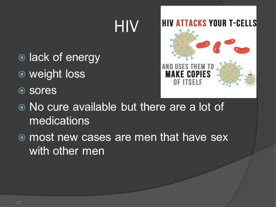 HIV lack of energy weight loss sores