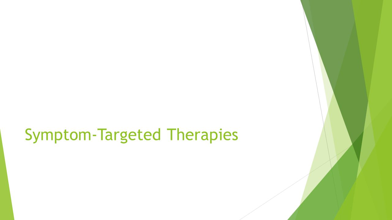 Symptom-Targeted Therapies