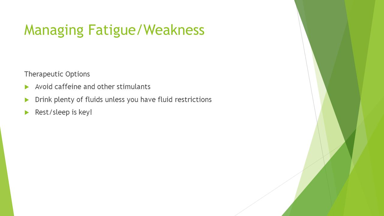 Managing Fatigue/Weakness