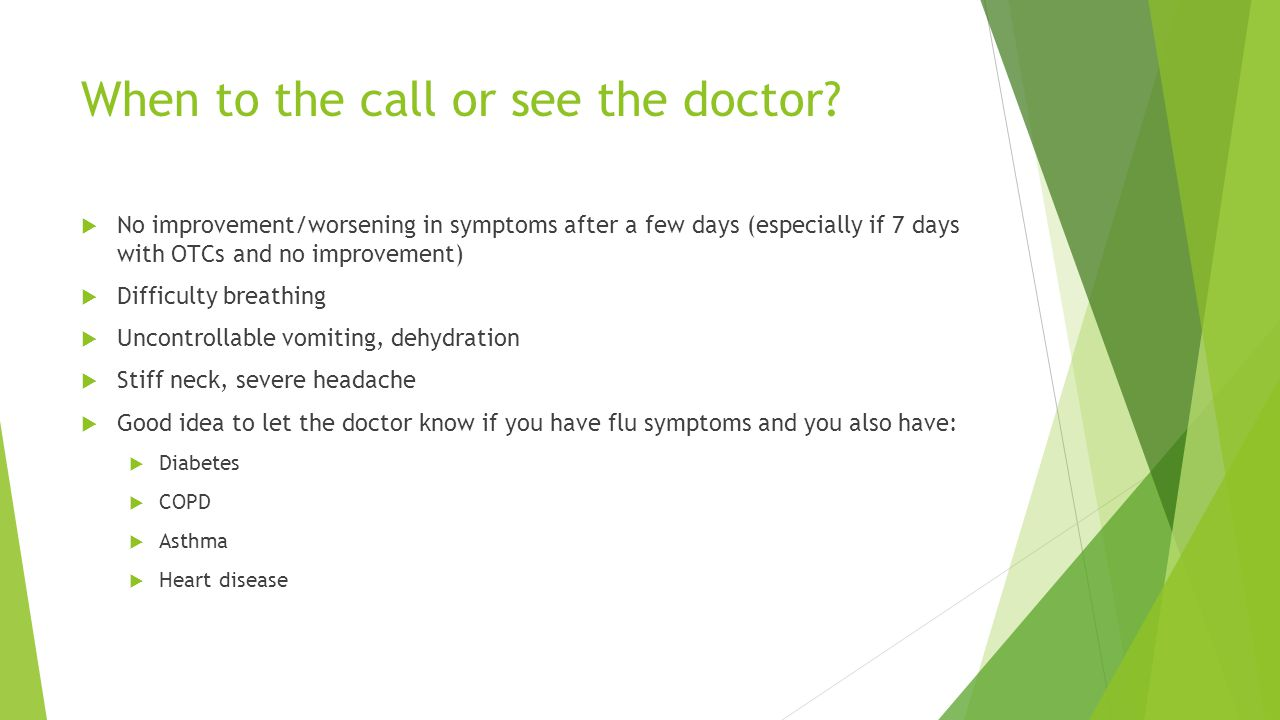When to the call or see the doctor