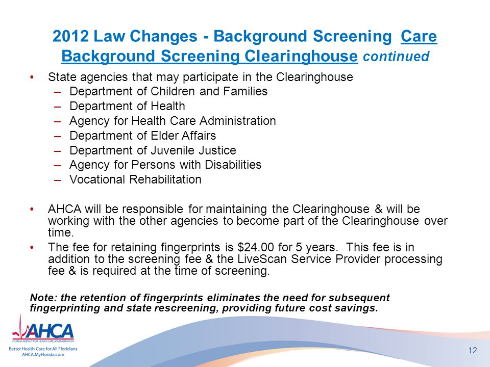 2012 Law Changes - Background Screening Care Background Screening Clearinghouse continued