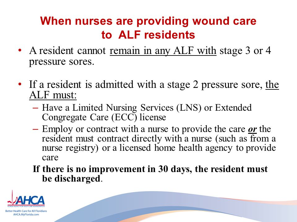 When nurses are providing wound care to ALF residents