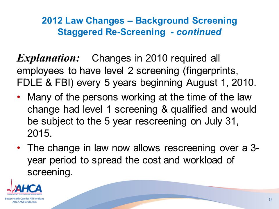 2012 Law Changes – Background Screening Staggered Re-Screening - continued