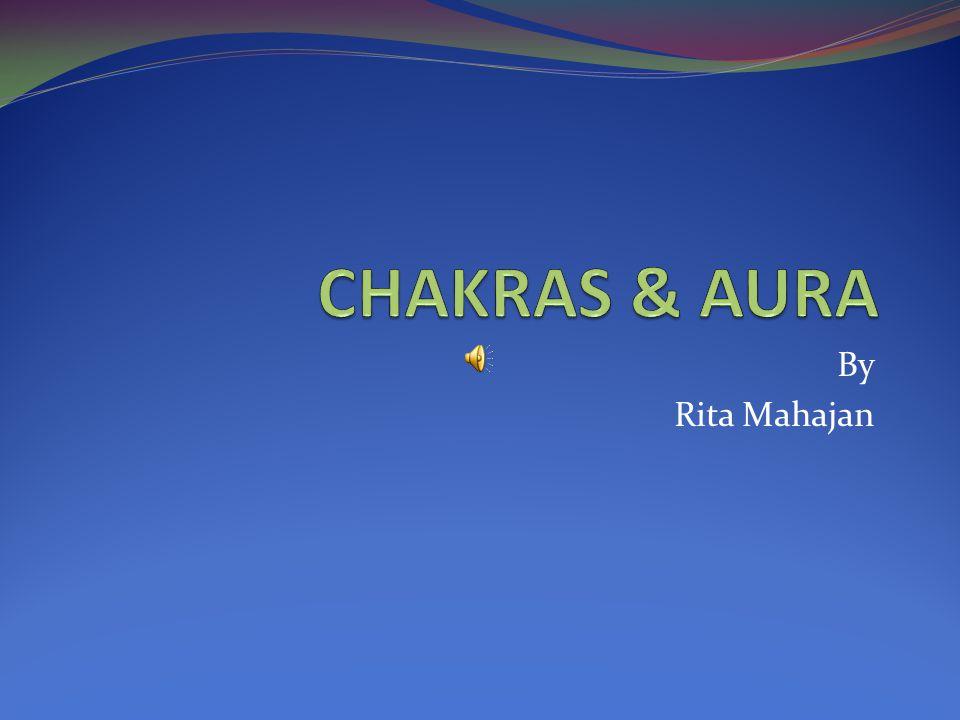 CHAKRAS & AURA By Rita Mahajan