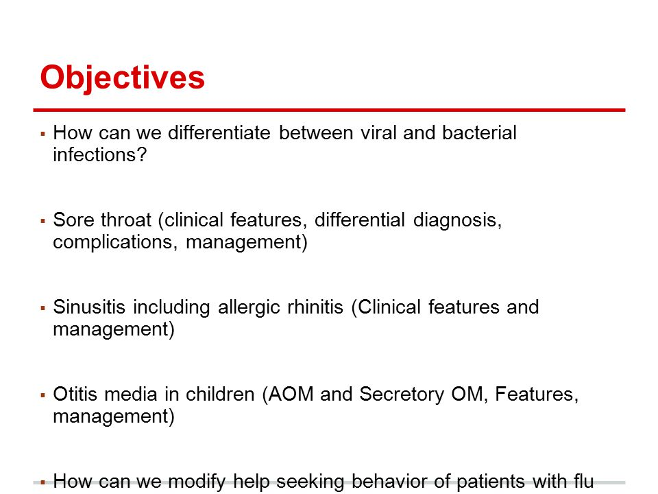 Objectives How can we differentiate between viral and bacterial infections