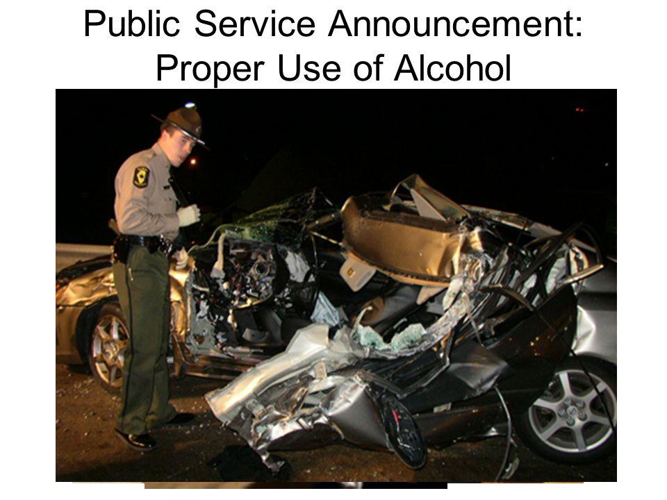 Public Service Announcement: Proper Use of Alcohol
