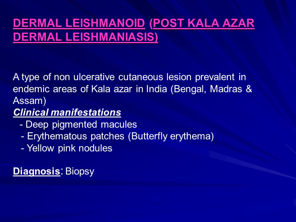 DERMAL LEISHMANOID (POST KALA AZAR DERMAL LEISHMANIASIS)