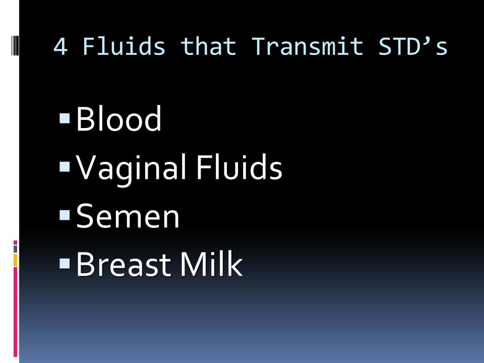 4 Fluids that Transmit STD's