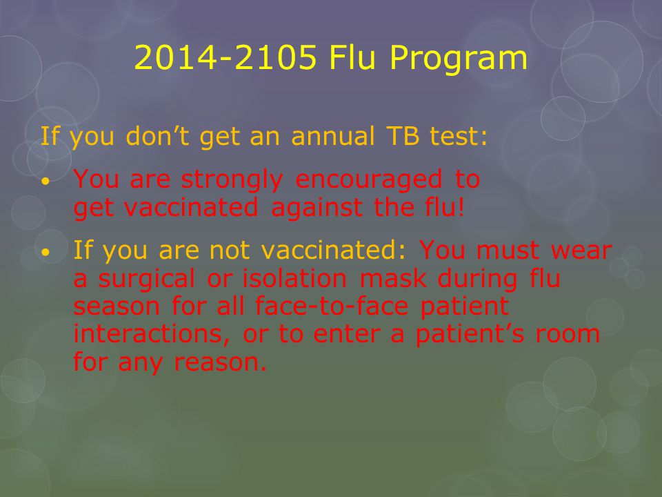 2014-2105 Flu Program If you don't get an annual TB test: