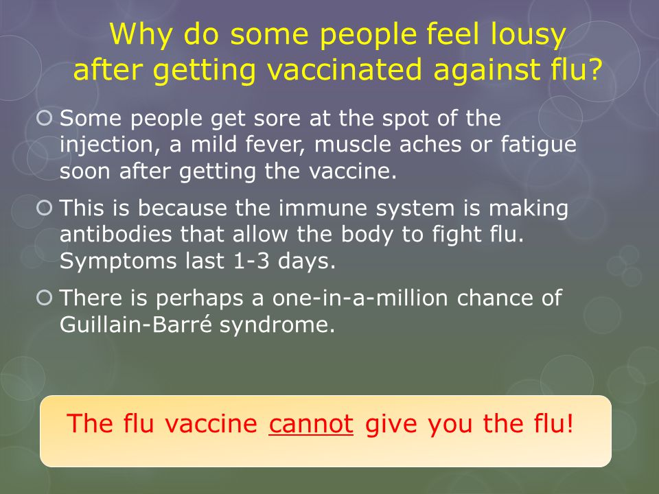 Why do some people feel lousy after getting vaccinated against flu
