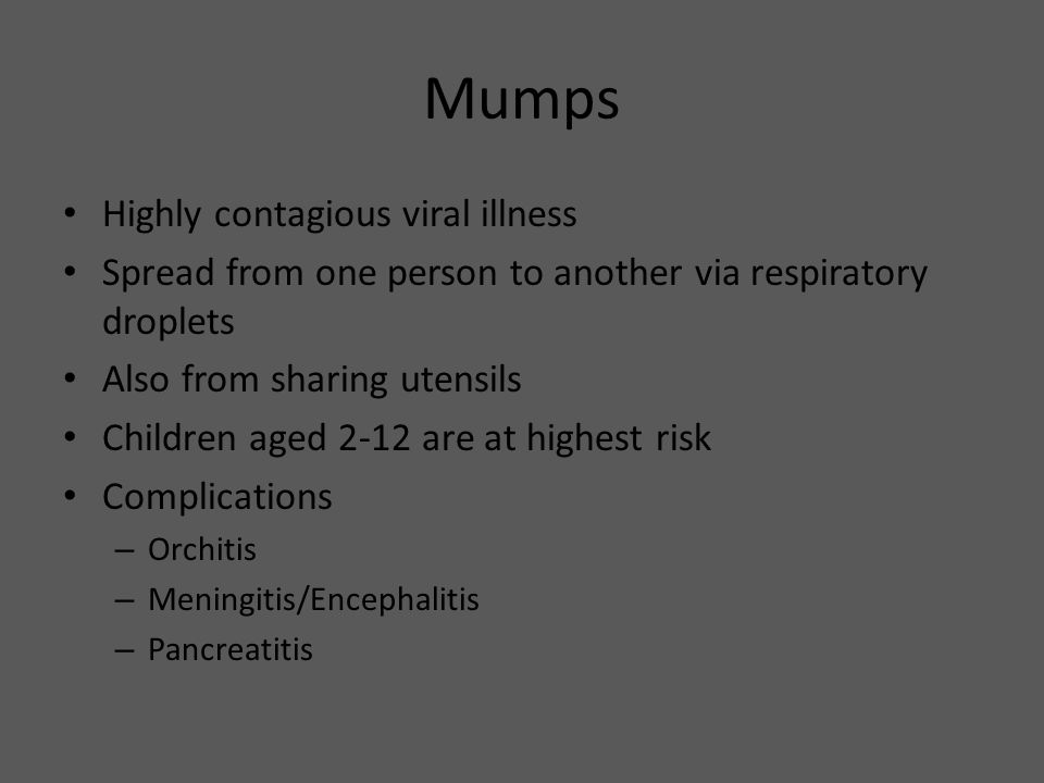 Mumps Highly contagious viral illness