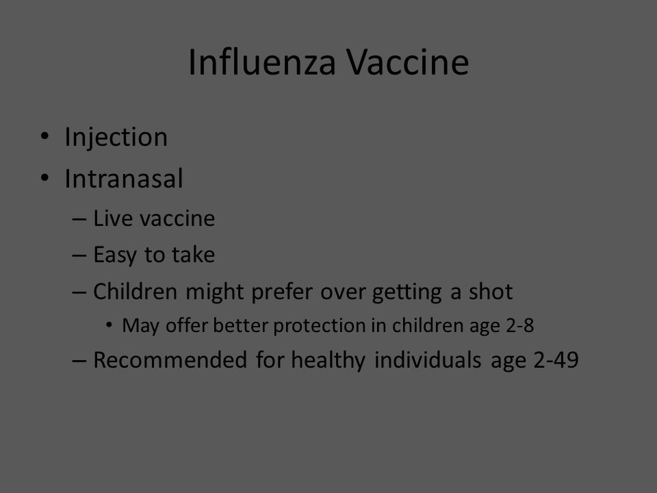 Influenza Vaccine Injection Intranasal Live vaccine Easy to take