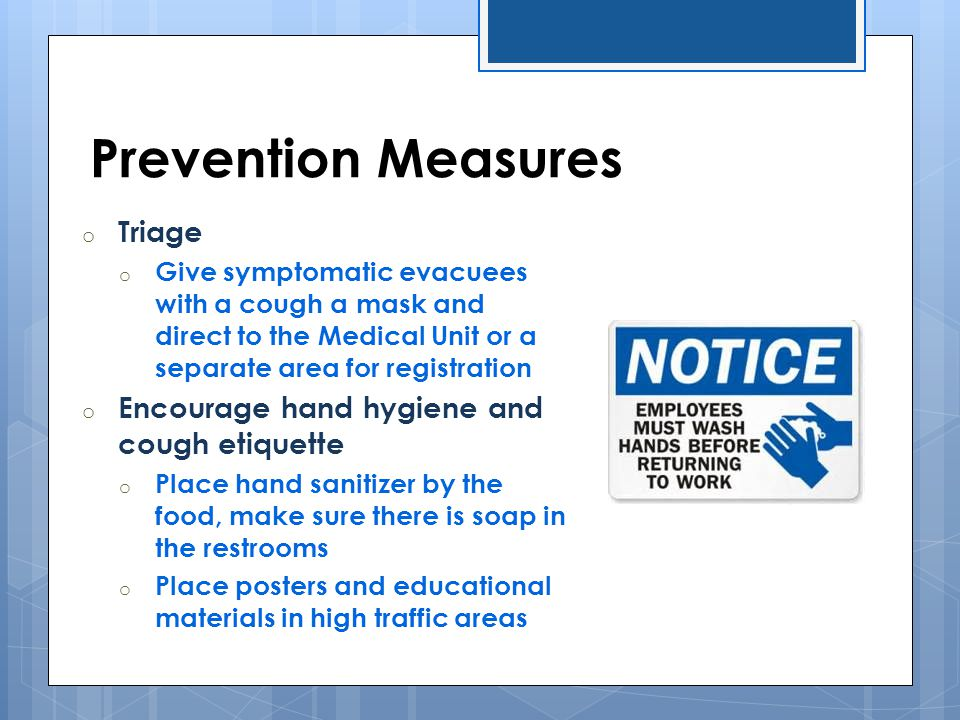 Prevention Measures Triage Encourage hand hygiene and cough etiquette