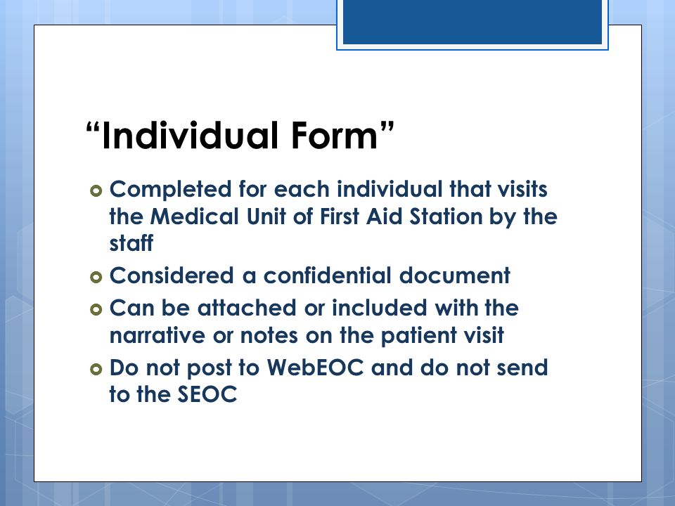Individual Form Completed for each individual that visits the Medical Unit of First Aid Station by the staff.