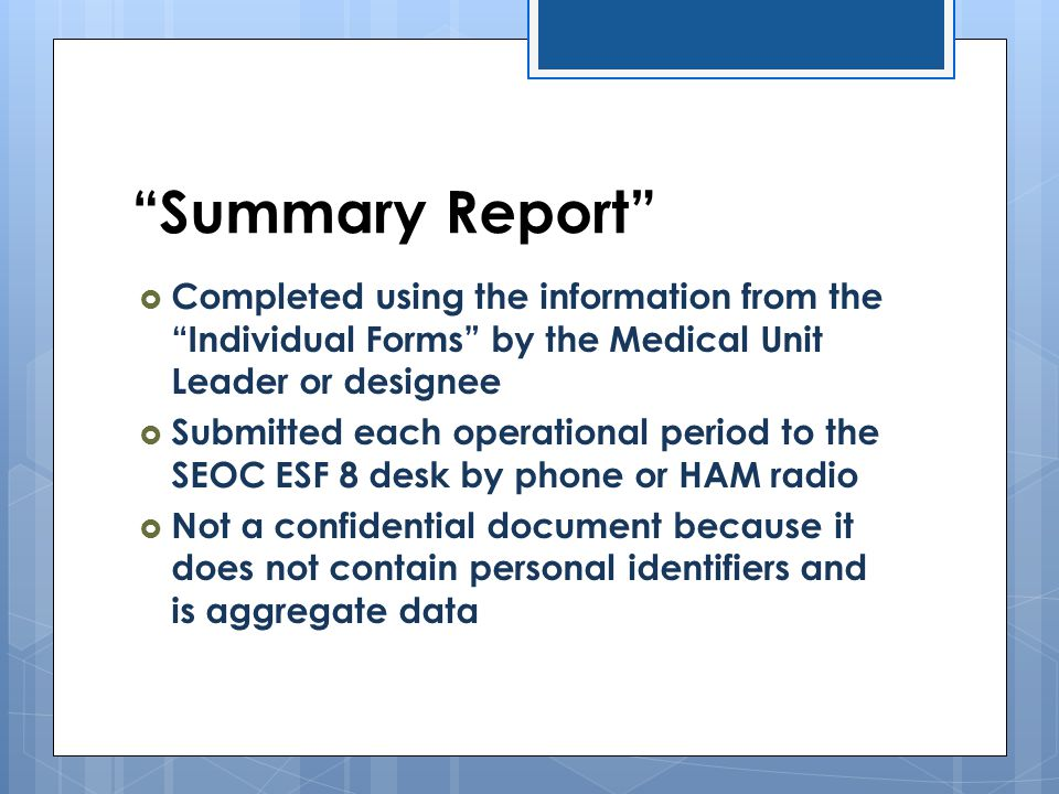 Summary Report Completed using the information from the Individual Forms by the Medical Unit Leader or designee.