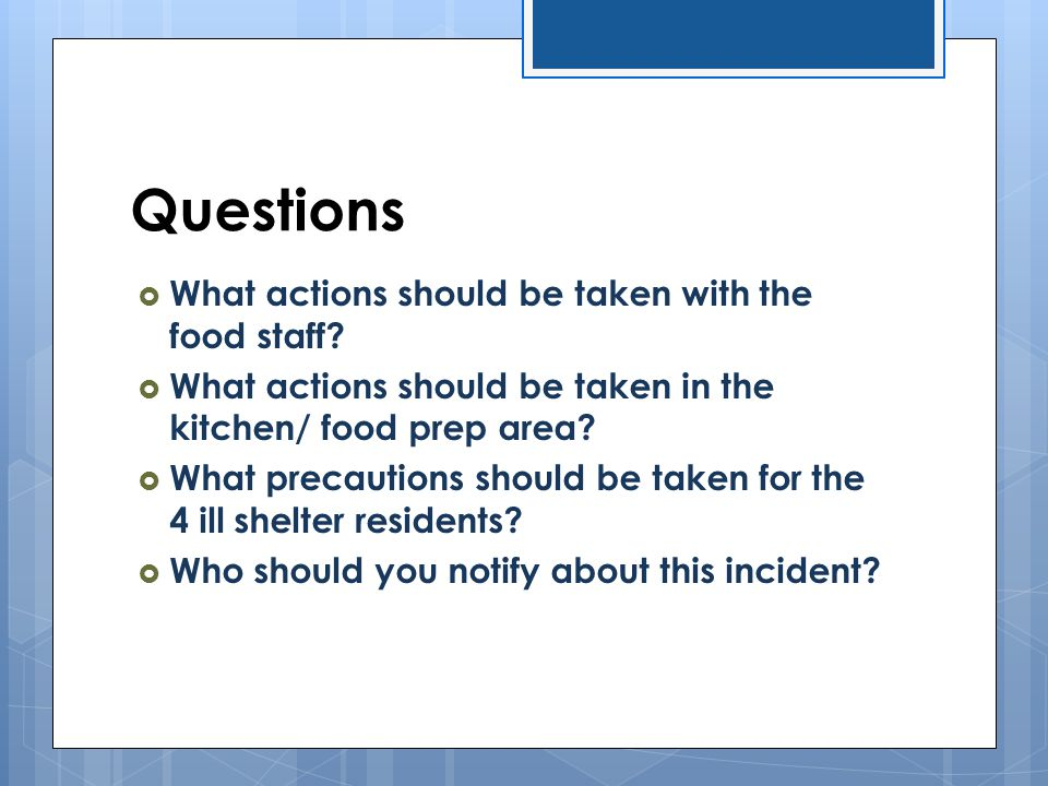 Questions What actions should be taken with the food staff