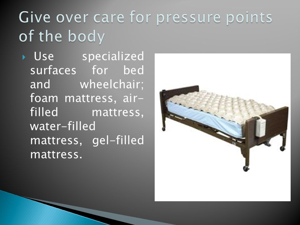 Give over care for pressure points of the body