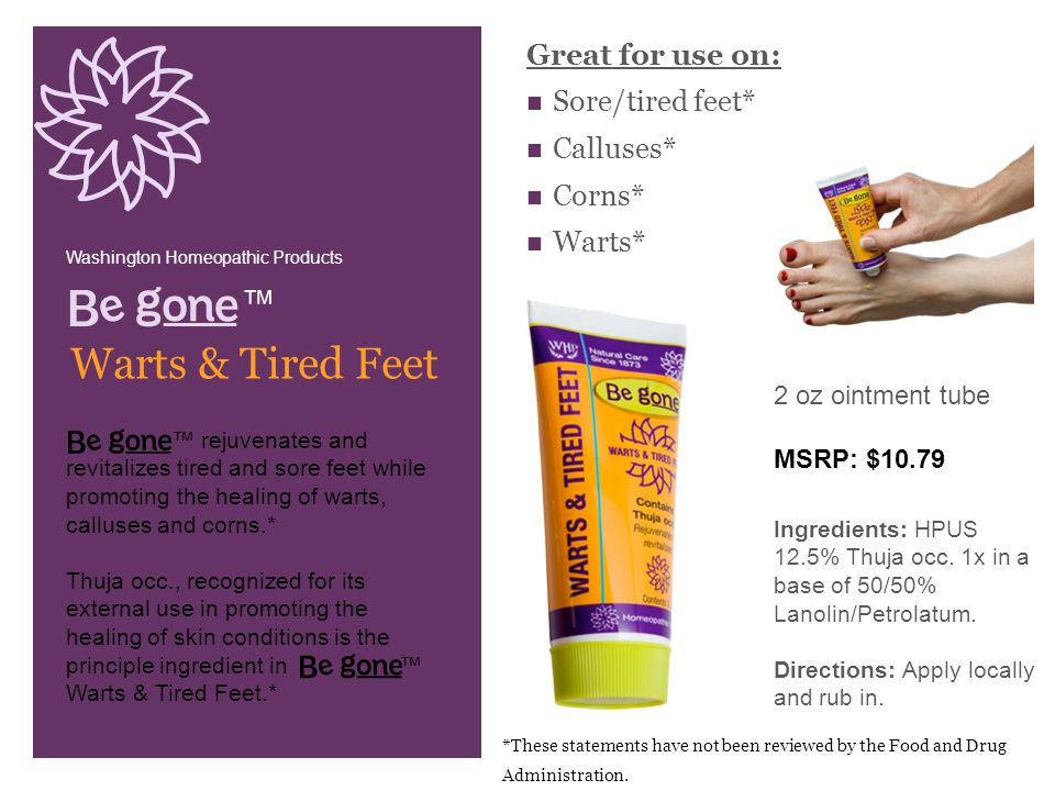 Great for use on: Sore/tired feet* Calluses* Corns* Warts* ™ Washington Homeopathic Products. Warts & Tired Feet.