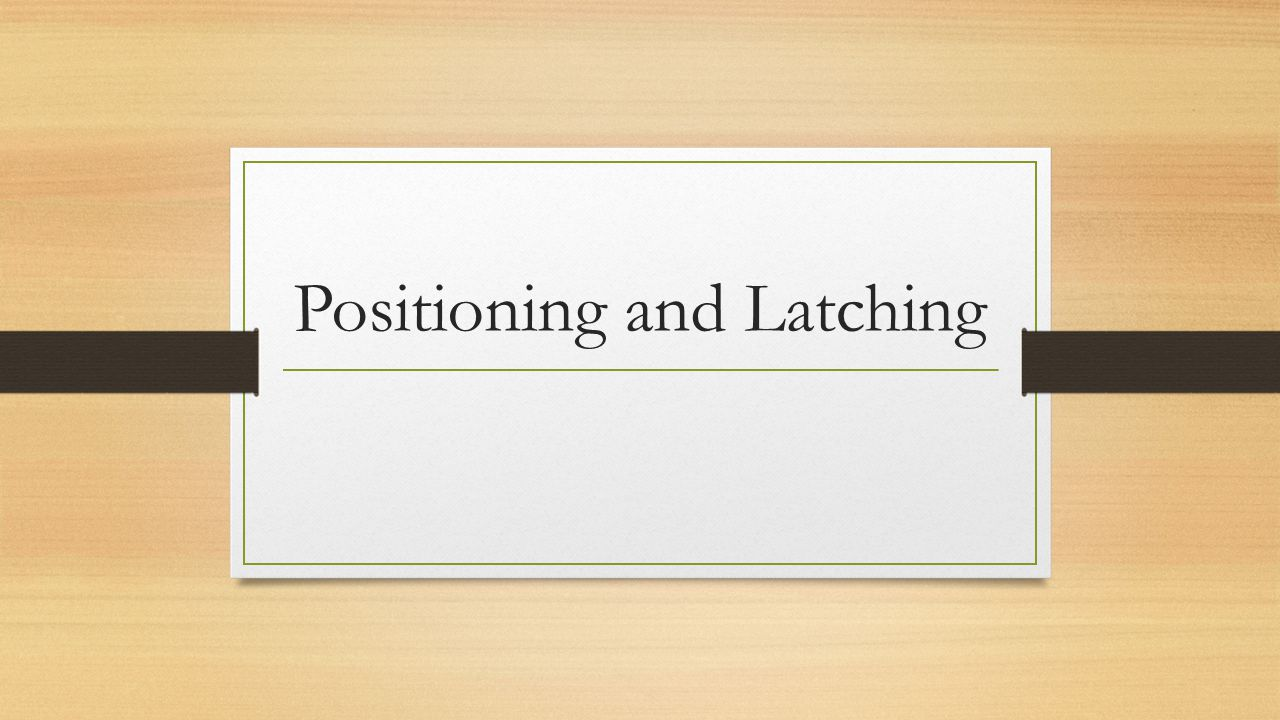 Positioning and Latching
