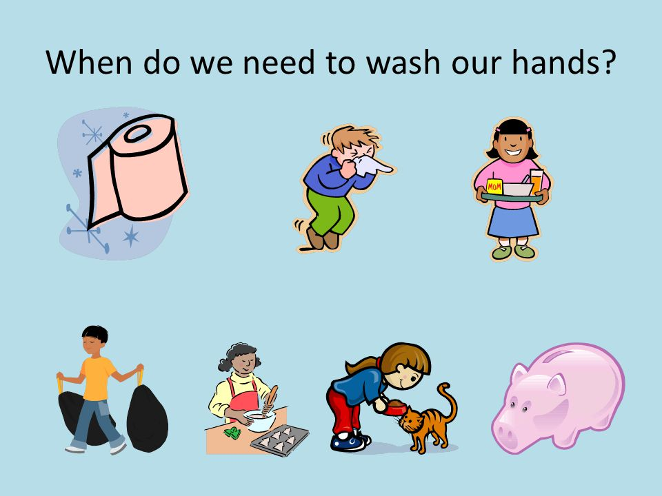 When do we need to wash our hands