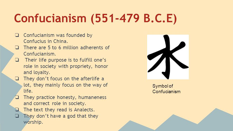 Daoism (550 BCE) Daoism is also known as Taoism.