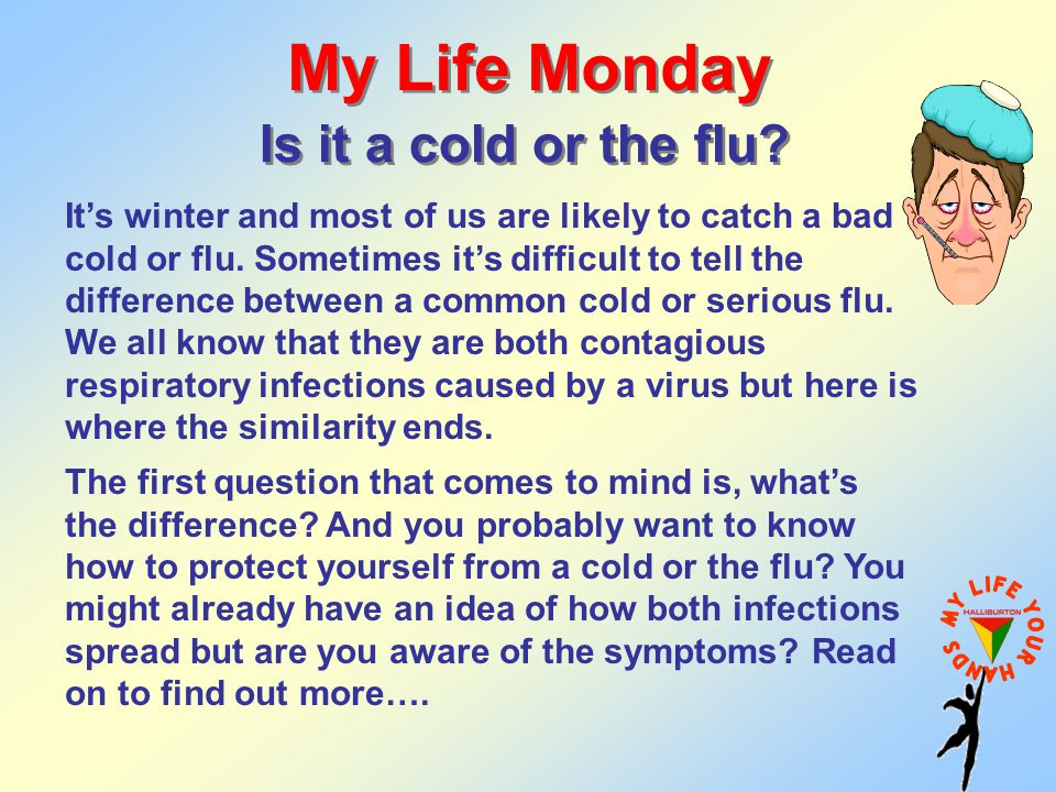 My Life Monday Is it a cold or the flu