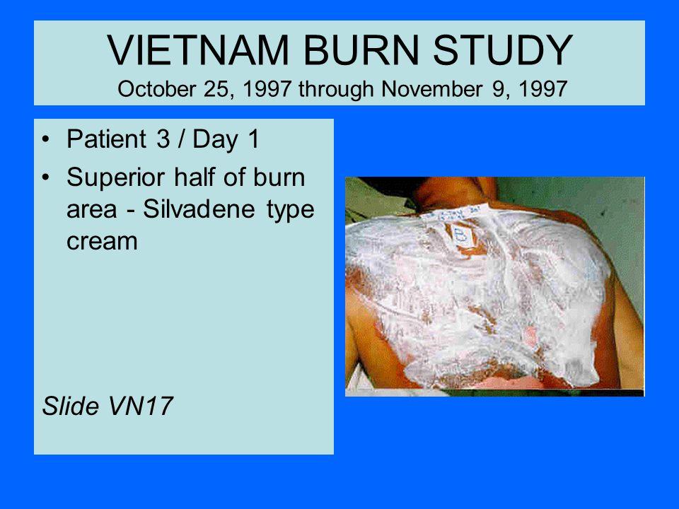 VIETNAM BURN STUDY October 25, 1997 through November 9, 1997