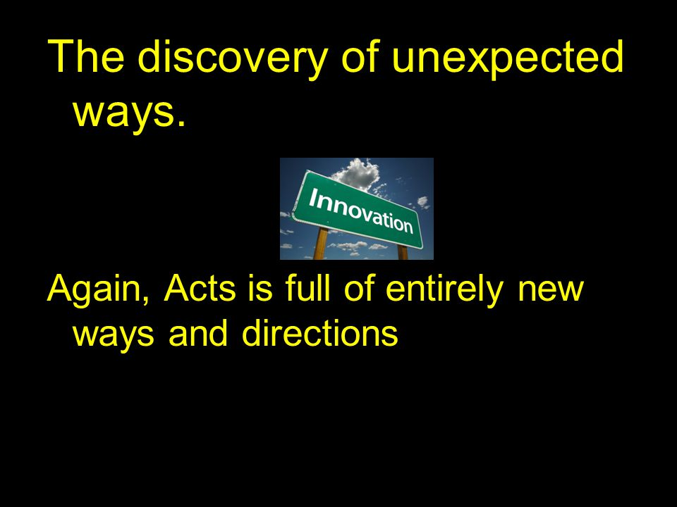 The discovery of unexpected ways.