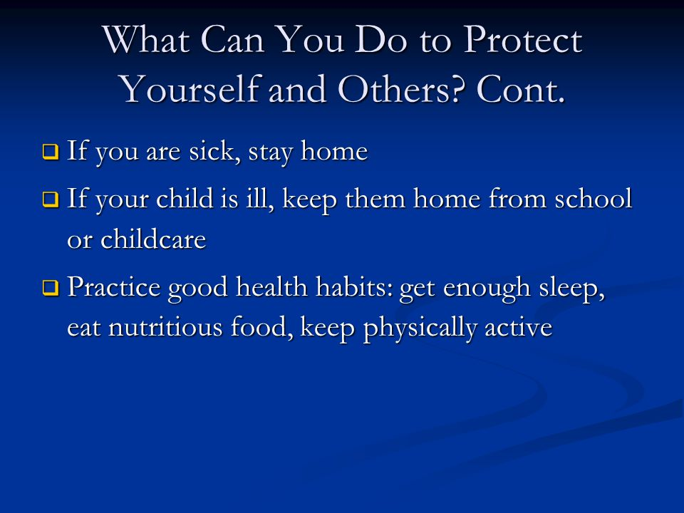 What Can You Do to Protect Yourself and Others Cont.