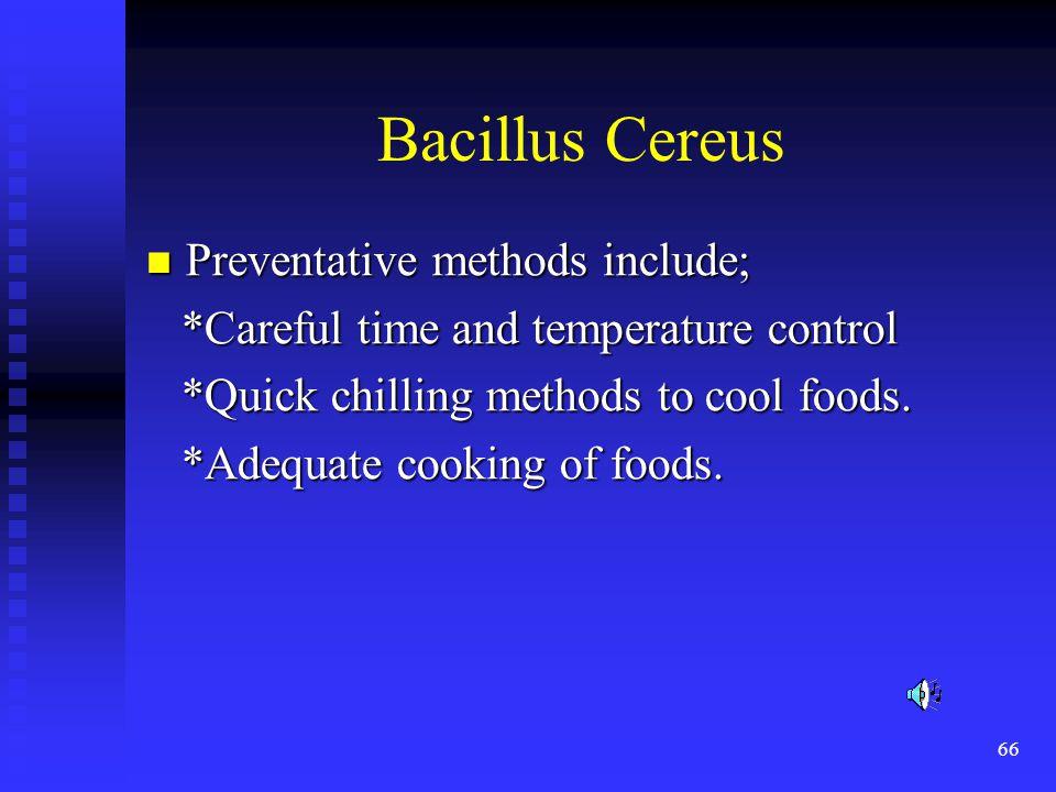 Bacillus Cereus Preventative methods include;