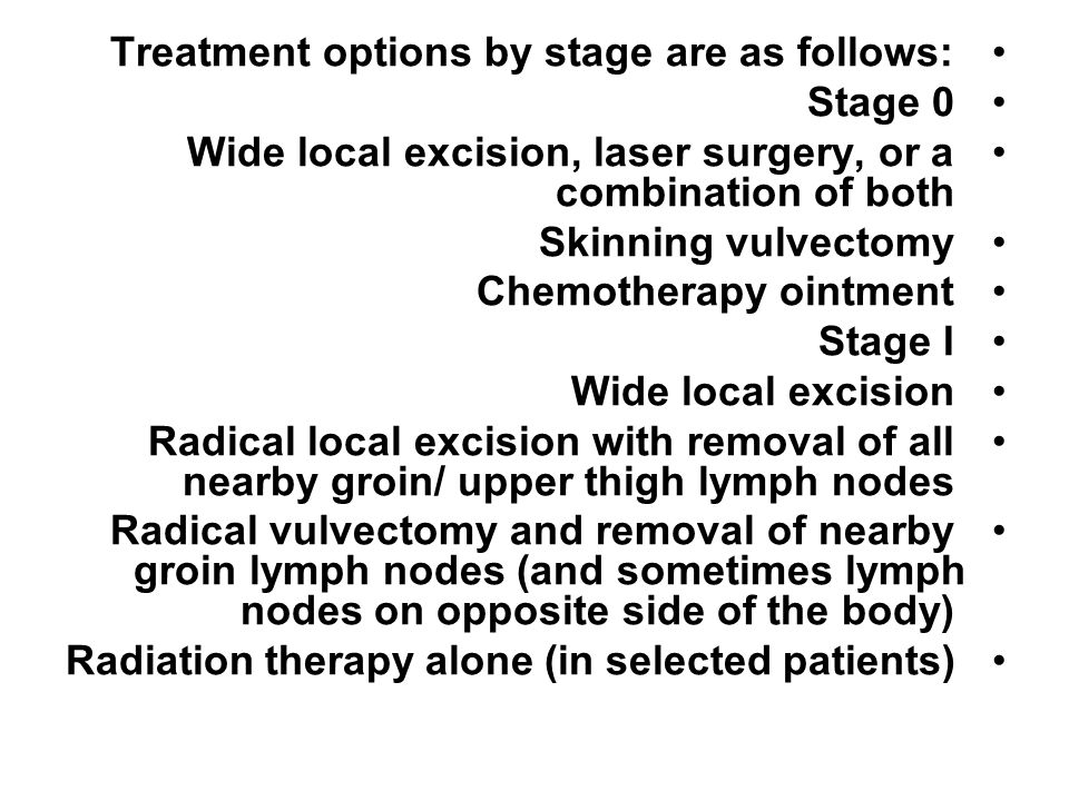Treatment options by stage are as follows: